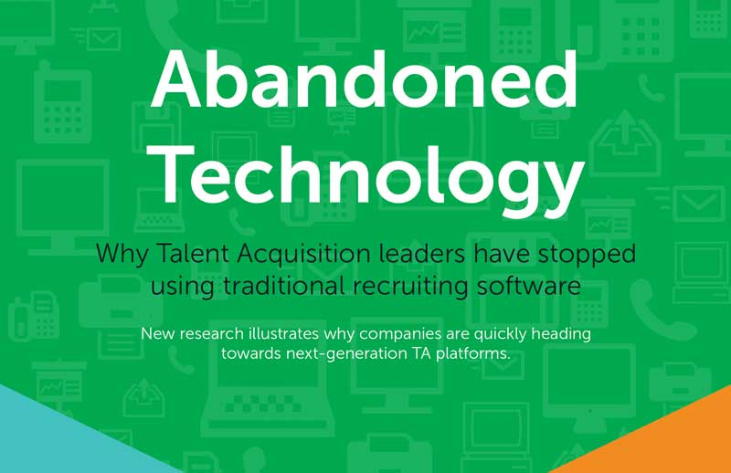 Abandoned Technology: Why TA Leaders have stopped using traditional recruiting software
